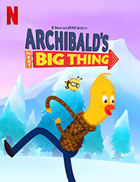 Archibald's Next Big Thing Is Here Season 3